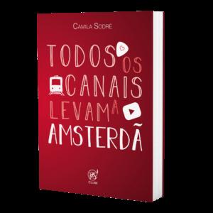 Todos os canais levam a Amsterdã   Camila Sodré