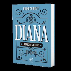 Diana - O caso da sala 102   Bruna Chiarett