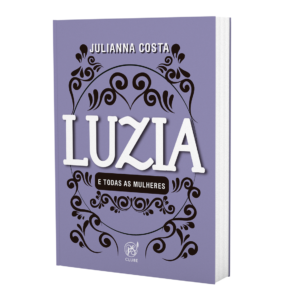 Luzia - E todas as mulheres   Julianna Costa