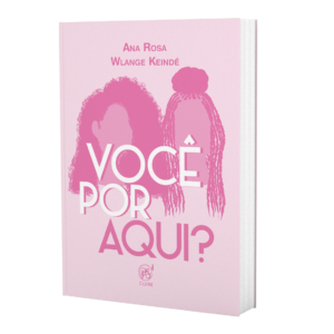 Você por aqui? - Ana Rosa e Wlange Keindé
